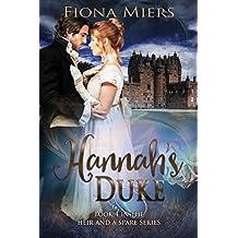 Hannah's Duke: Regency Sexy Romance (The heir and a spare Book 4)