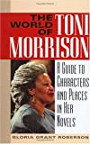 The World of Toni Morrison, Gloria Grant Roberson, 0313323801
