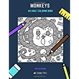 MONKEYS: AN ADULT COLORING BOOK: A Monkeys Coloring Book For Adults