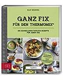 Yummy! Ganz fix für den Thermomix®: Die schnellsten Familien-Rezepte für jeden Tag