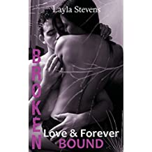 Broken Love & Forever Bound: Volume 1 by Layla Stevens (2014-09-13)