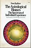 The Astrological Houses: The Spectrum of Individual Experience