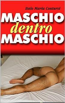 Maschio dentro Maschio (Italian Edition) by [Mazzarri, Elisa, Contursi