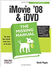 iMovie '08 & iDVD: The Missing Manual: The Missing Manual