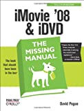 iMovie'08 and iDVD, Pogue, David, 0596516193