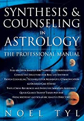 Synthesis and Counselling in Astrology: Professional Manual