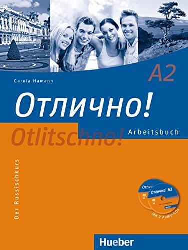 Otlitschno! A2: Der Russischkurs / Arbeitsbuch mit 2 Audio-CDs (Otlitschno! aktuell)