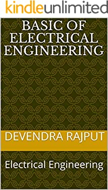 Basic of Electrical Engineering: Electrical Engineering (Volume -1)