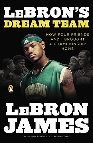 LeBron's Dream Team: How Four Friends and I Brought a Championsip Home by LeBron James (2010-04-27) por LeBron James;Buzz Bissinger