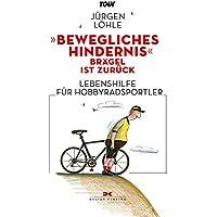 """""""Bewegliches Hindernis"""" - Brägel ist zurück: Lebenshilfe für Hobby-Radsportler"""