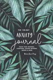The 120-Day Anxiety Journal: Track Your Triggers, Symptoms, Coping Methods, Moods & More: 4-Month Tracker & Logbook for…