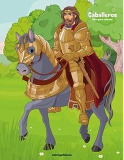 Caballeros libro para colorear 1 (Volume 1) (Spanish Edition)