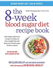 The 8-Week Blood Sugar Diet Recipe Book 150 simple delicious meals to help you lose weight fast and keep your blood sugar levels in check