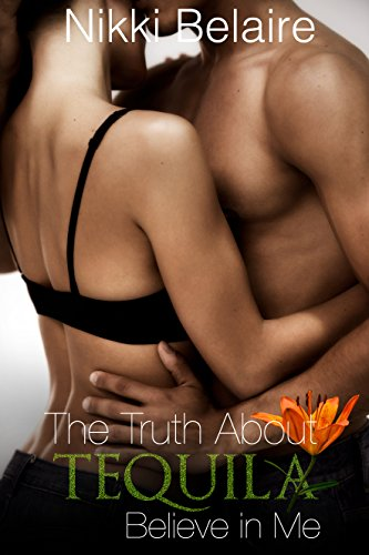 Truth About Tequila: Believe in Me: A Dark Mafia Romance (Surviving Absolution Book 4)