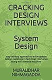 CRACKING DESIGN INTERVIEWS: System Design