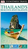 Thailand's Beaches and Islands - Eyewitness Travel Guide, Dorling Kindersley Publishing Staff, 1465411860
