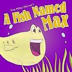 A Fish Named Max | Etta Miller Warner