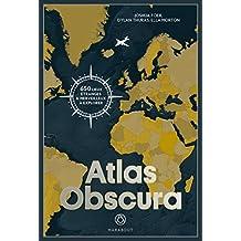 Atlas Obscura - 650 lieux etranges et merveilleux a explorer (French Edition)