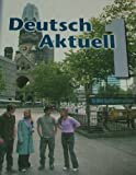 Deutsch Aktuell 1 : Textbook, Kraft, Wolfgang S. and Specht, Roland, 0821925377