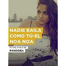 Nadie Baila Como Tú-El Noa Noa