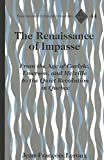 img - for The Renaissance of Impasse: From the Age of Carlyle, Emerson, and Melville to the Quiet Revolution in Quebec (Francophone Cultures and Literatures) book / textbook / text book