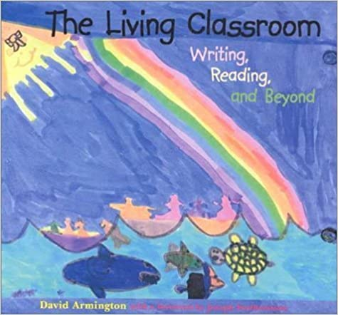 The Living Classroom: Writing, Reading & Beyond by David Armington (1997-11-03)