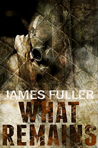 What Remains (Book 1) by [Fuller, James]
