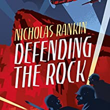 Defending the Rock Audiobook by Nicholas Rankin Narrated by Nicholas Rankin