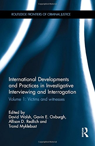 International Developments and Practices in Investigative Interviewing and Interrogation: Volume 1: Victims and witnesse