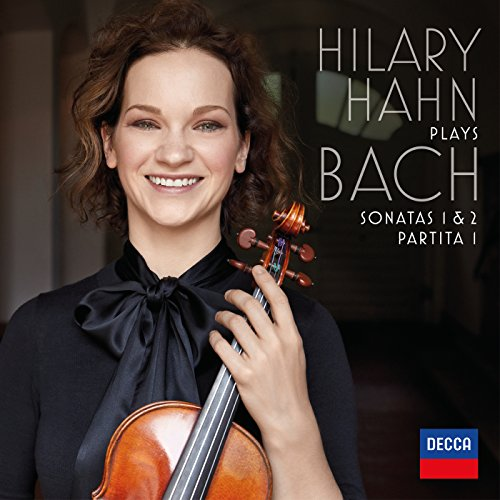 Hilary Hahn plays Bach : Violin Sonatas Nos. 1 & 2; Partita No. 1