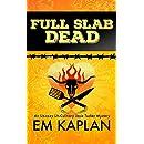 Full Slab Dead: An Un-Cozy Un-Culinary Josie Tucker Mystery (Josie Tucker Mysteries Book 4)