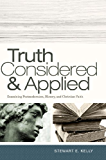 Truth Considered and Applied: Examining Postmodernism, History, and Christian Faith