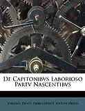 De Capitonibvs Laborioso Partv Nascentibvs, Johann Ernst Hebenstreit and Anton Heins, 128658373X