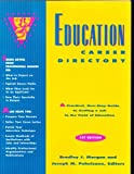 Education Career Directory : A Practical, One-Step Guide to Getting a Job in the Field of Education, Morgan, Bradley J., 0810394936