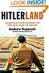 Hitlerland: American Eyewitnesses to...