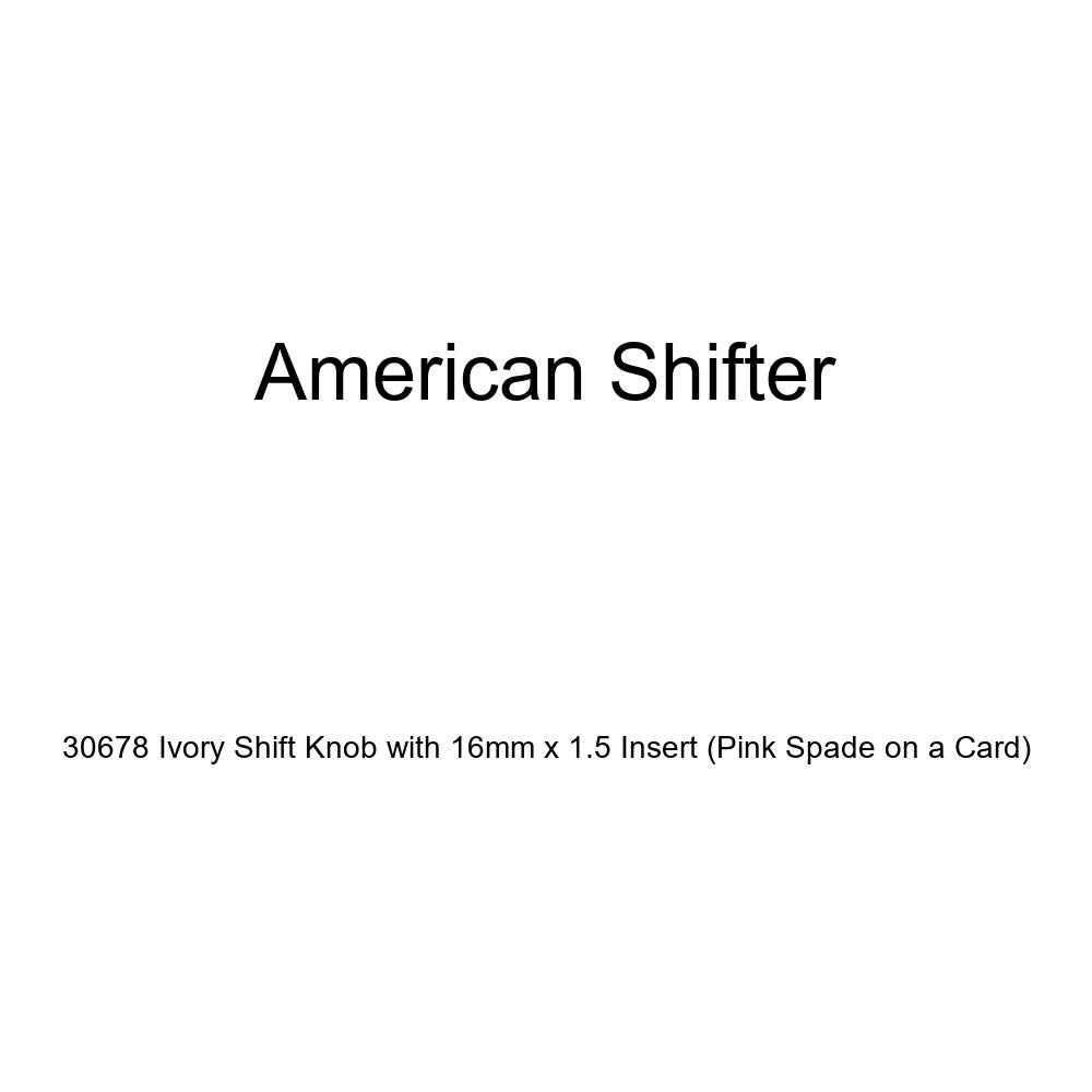 American Shifter 30678 Ivory Shift Knob with 16mm x 1.5 Insert Pink Spade on a Card