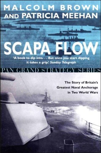 Scapa Flow - The Story of Britain's Greatest Naval Anchorage in Two World Wars by Malcolm Brown - In Anchorage Malls
