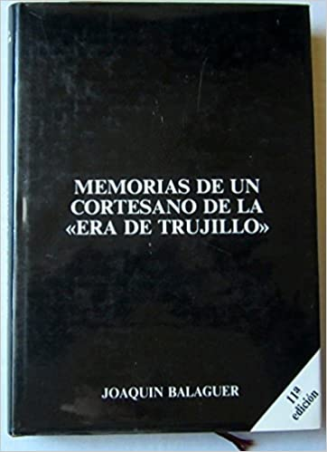 Amazon.com: Memorias de un cortesano de la era de Trujillo ...