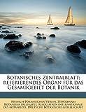 Botanisches Zentralblatt; Referierendes Organ Für das Gesamtgebiet der Botanik, Munich Botanischer Verein and Munich Botanischer Ver, 1149297816