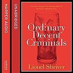 Ordinary Decent Criminals | Lionel Shriver