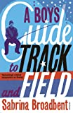 A Boy's Guide to Track and Field