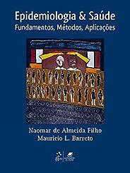 Epidemiologia & Saúde - Fundamentos, Métodos e Aplicações: Fundamentos, Métodos, Aplicações