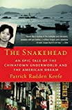Books : The Snakehead: An Epic Tale of the Chinatown Underworld and the American Dream