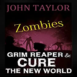 Zombies: Grim Reaper and Cure the New World
