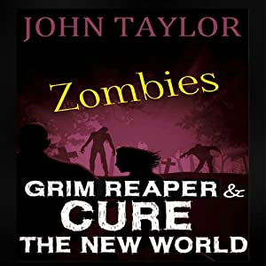 Zombies: Grim Reaper and Cure the New World Hörbuch