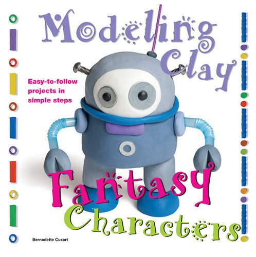 Fantasy Characters: Easy-to-Follow Clay-Making Projects in Simple Steps (Modeling Clay Books) (Halloween Art Projects Grade 4)
