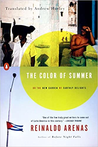 The Color of Summer  or The New Garden of Earthly Delights (Pentagonia)   Reinaldo Arenas bbce1dc9463