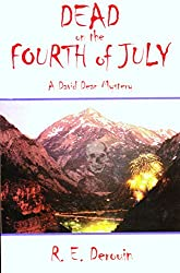 Dead on the Fourth of July (David Dean Mysteries Book 4)