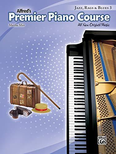 - Premier Piano Course Jazz, Rags & Blues, Bk 3: All New Original Music