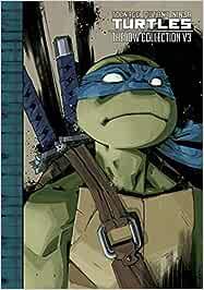 Teenage Mutant Ninja Turtles: The IDW Collection Volume 3 ...